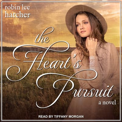 The Heart's Pursuit by Robin Lee Hatcher audiobook