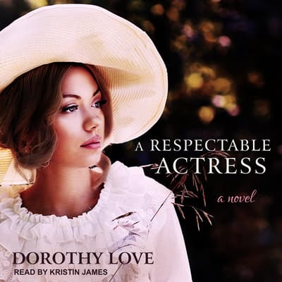A Respectable Actress by Dorothy Love audiobook