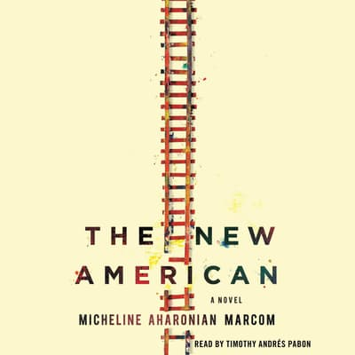 The New American by Micheline Aharonian Marcom audiobook
