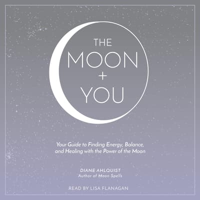 The Moon + You by Diane Ahlquist audiobook