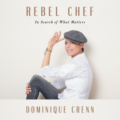 Rebel Chef by Dominique Crenn audiobook