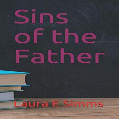 Sins of the Father by Laura E Simms audiobook