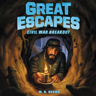 Great Escapes #3: Civil War Breakout by W. N. Brown audiobook