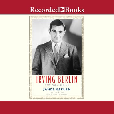Irving Berlin by James Kaplan audiobook