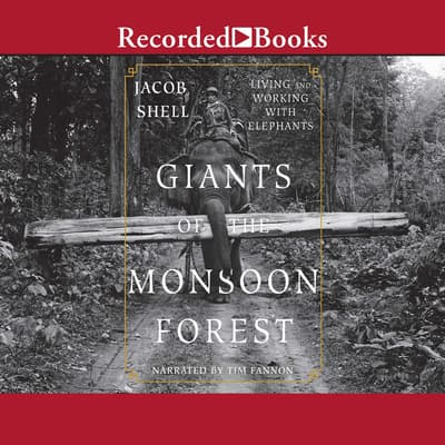 Giants of the Monsoon Forest by Jacob Shell audiobook