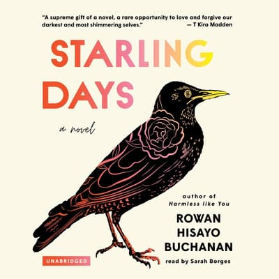 Starling Days by Rowan Hisayo Buchanan audiobook