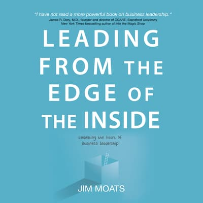 Leading from the Edge of the Inside by Jim Moats audiobook