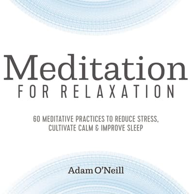 Meditation for Relaxation by Adam O'Neill audiobook