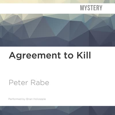 Agreement to Kill by Peter Rabe audiobook
