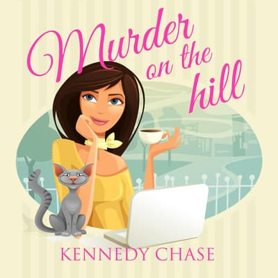Murder on the Hill by Kennedy Chase audiobook