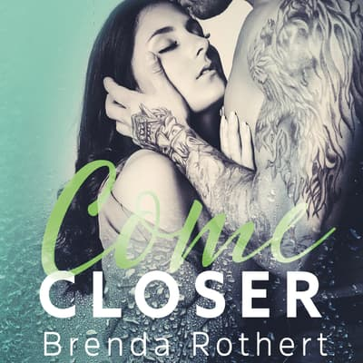 Come Closer by Brenda Rothert audiobook