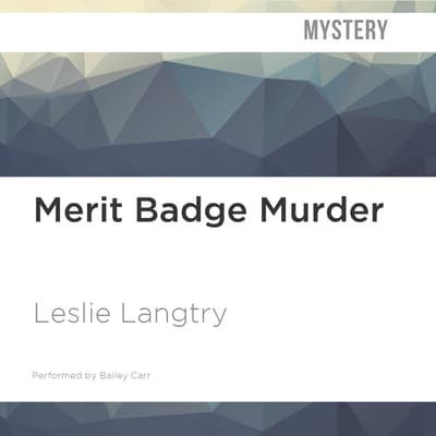 Merit Badge Murder by Leslie Langtry audiobook