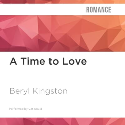 A Time to Love by Beryl Kingston audiobook