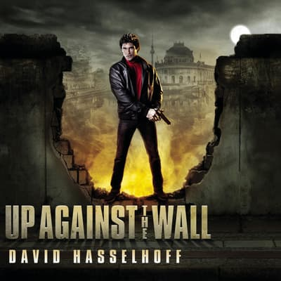 Up Against the Wall by David Hasselhoff audiobook