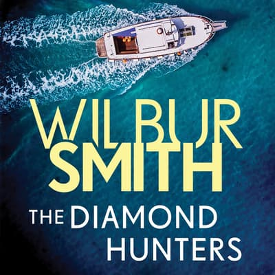 The Diamond Hunters by Wilbur Smith audiobook