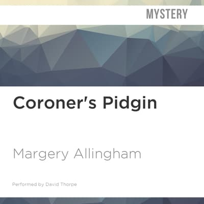 Coroner's Pidgin by Margery Allingham audiobook