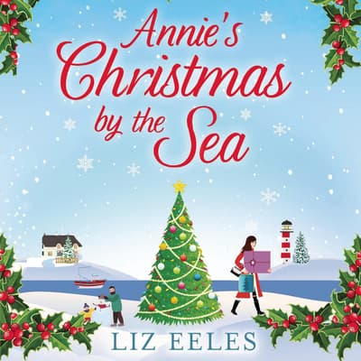 Annie's Christmas by the Sea by Liz Eeles audiobook
