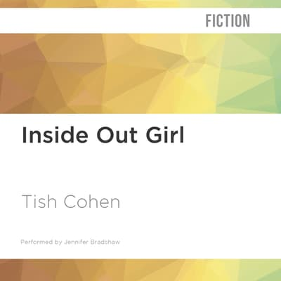 Inside Out Girl by Tish Cohen audiobook