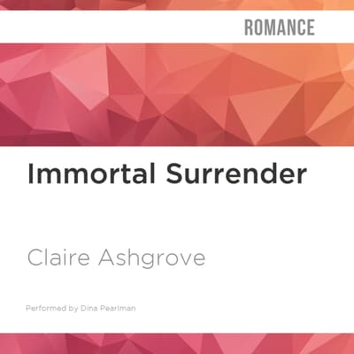 Immortal Surrender by Claire Ashgrove audiobook