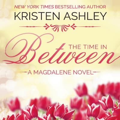The Time in Between by Kristen Ashley audiobook
