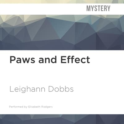 Paws and Effect by Leighann Dobbs audiobook