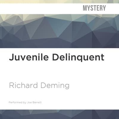 Juvenile Delinquent by Richard Deming audiobook