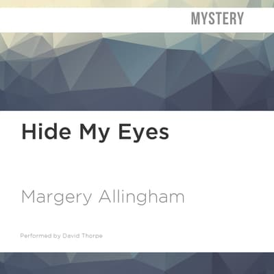 Hide My Eyes by Margery Allingham audiobook