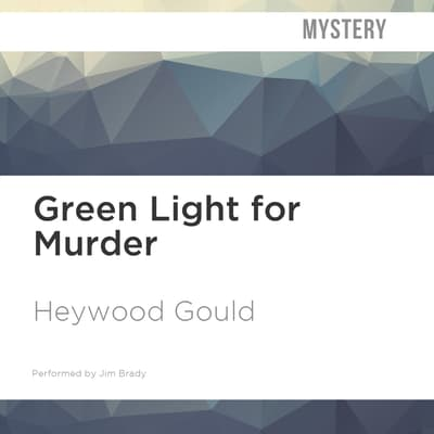 Green Light for Murder by Heywood Gould audiobook