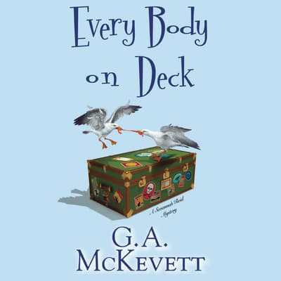 Every Body on Deck by G. A. McKevett audiobook