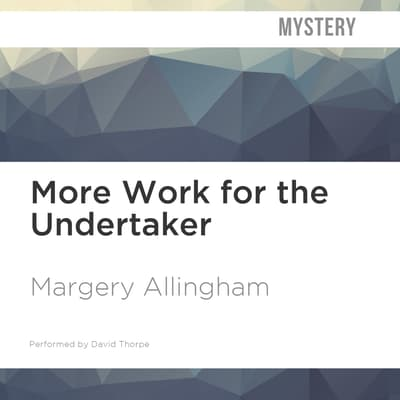 More Work for the Undertaker by Margery Allingham audiobook