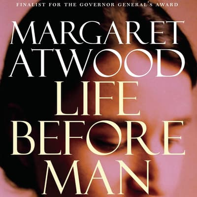 Life Before Man by Margaret Atwood audiobook