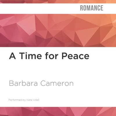 A Time for Peace by Barbara Cameron audiobook