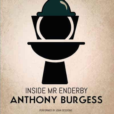 Inside Mr. Enderby by Anthony Burgess audiobook