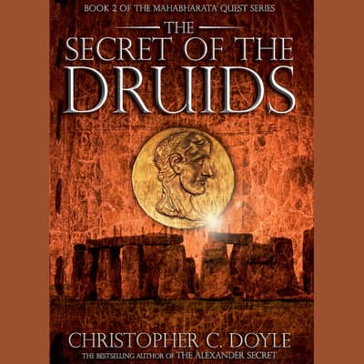 The Secret of the Druids by Christopher C. Doyle audiobook
