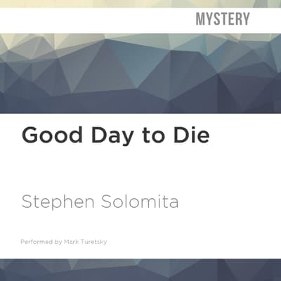 Good Day to Die by Stephen Solomita audiobook