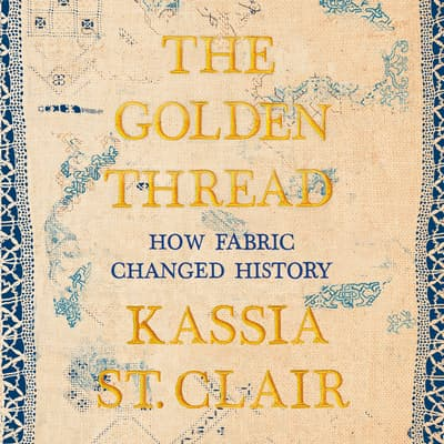 The Golden Thread by Kassia St. Clair audiobook