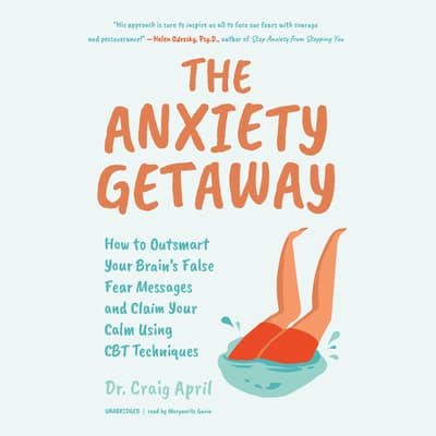 The Anxiety Getaway by Craig April audiobook