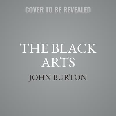 The Black Arts by John Burton audiobook