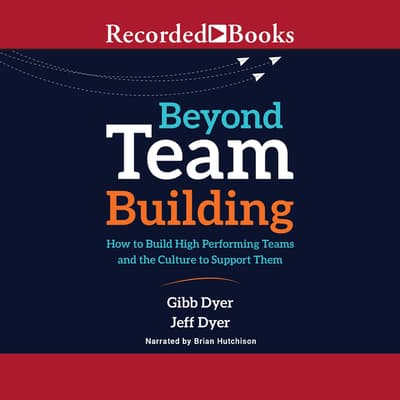 Beyond Team Building by Jeffrey Dyer audiobook