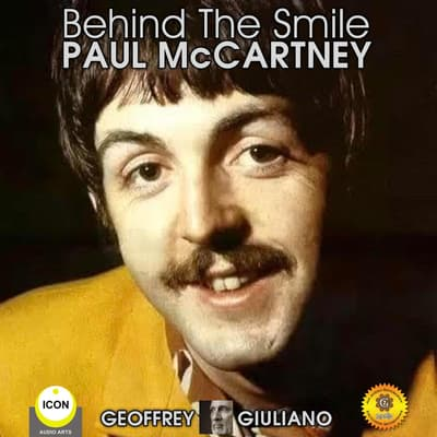 Behind The Smile Paul McCartney by Geoffrey Giuliano audiobook