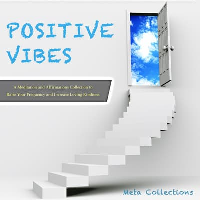 Positive Vibes by Meta Collections audiobook