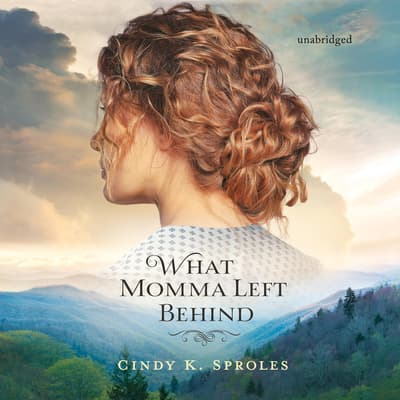 What Momma Left Behind by Cindy K. Sproles audiobook