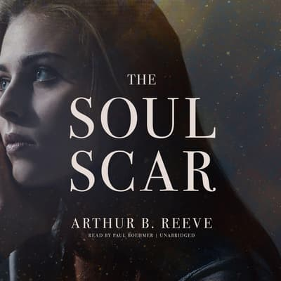 The Soul Scar by Arthur B. Reeve audiobook