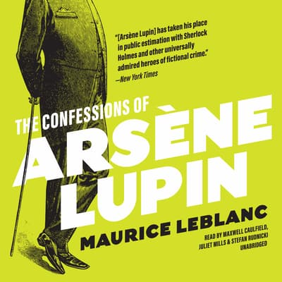 The Confessions of Arsène Lupin by Maurice Leblanc audiobook