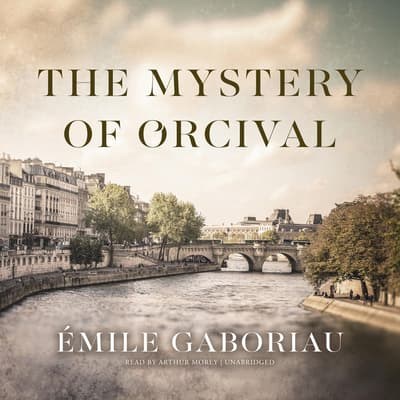 The Mystery of Orcival  by Émile Gaboriau audiobook