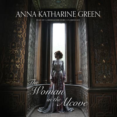 The Woman in the Alcove by Anna Katharine Green audiobook