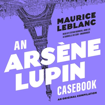 An Arsène Lupin Casebook by Maurice Leblanc audiobook