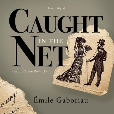 Caught in the Net by Émile Gaboriau audiobook