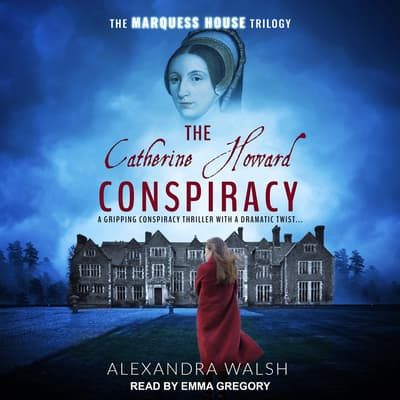 The Catherine Howard Conspiracy by Alexandra Walsh audiobook