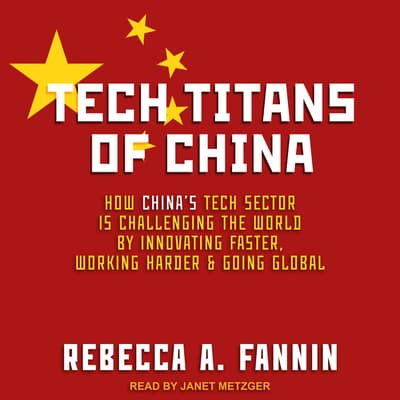 Tech Titans of China by Rebecca A. Fannin audiobook
